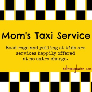Mom's Taxi Service